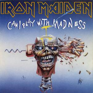 Can I Play with Madness Album