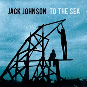 Jack Johnson To the Sea, 2010