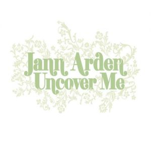 Jann Arden Uncover Me, 2007