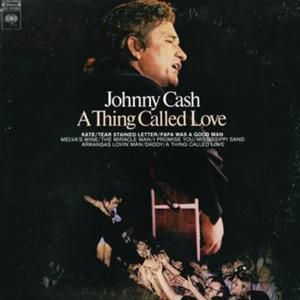 Johnny Cash A Thing Called Love, 1972
