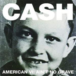 Johnny Cash American VI:  Ain't No Grave, 2010