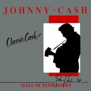 Johnny Cash Classic Cash: Hall of Fame Series, 1988
