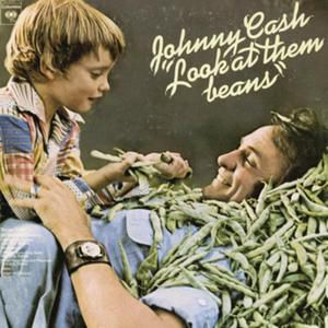 Johnny Cash Look At Them Beans, 1975