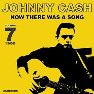 Johnny Cash Now, There Was a Song, 1960