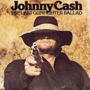 Johnny Cash The Last Gunfighter Ballad, 1977