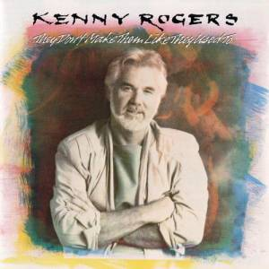 Kenny Rogers They Don't Make Them Like They Used To, 1986