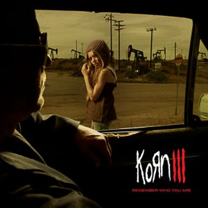 Korn III: Remember Who You Are Album