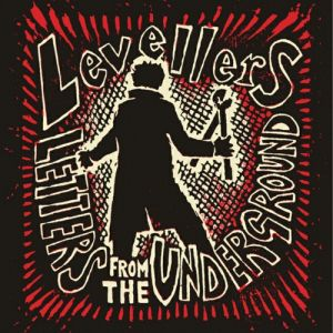 The Levellers Letters from the Underground, 2008