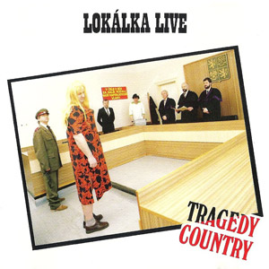 Lokálka Live I. - Tragedy country, 1992