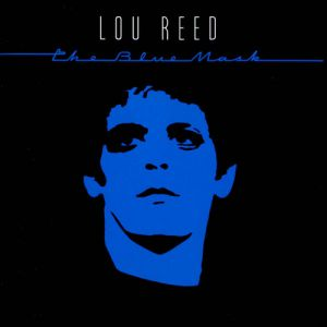 Lou Reed The Blue Mask, 1982