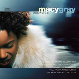 Macy Gray On How Life Is, 1999