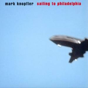 Mark Knopfler Sailing to Philadelphia, 2000