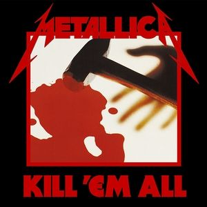 Metallica Kill 'Em All, 1983