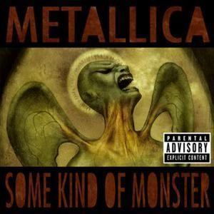 Some Kind Of Monster - album