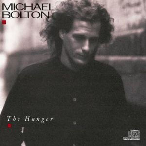 Michael Bolton The Hunger, 1987