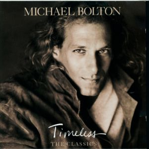 Michael Bolton Timeless: The Classics, 1992