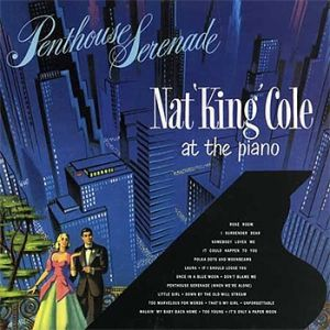 Nat King Cole Penthouse Serenade, 1955