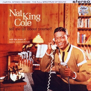Nat King Cole Tell Me All About Yourself, 1960