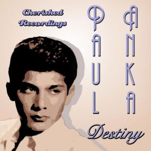 Paul Anka Destiny, 2011
