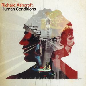 Richard Ashcroft Human Conditions, 2002