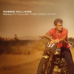 Robbie Williams Reality Killed the Video Star, 2009