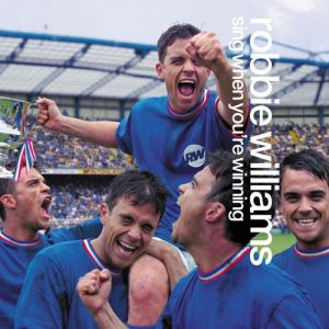 Robbie Williams Sing When You're Winning, 2000