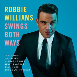Robbie Williams Swings Both Ways, 2013