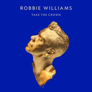 Robbie Williams Take the Crown, 2012