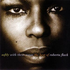 Softly with These Songs: The Best of Roberta Flack Album