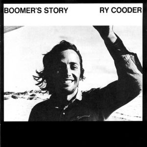Ry Cooder Boomer's Story, 2008