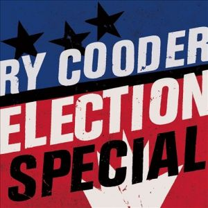 Ry Cooder Election Special, 2012