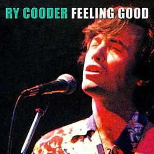 Ry Cooder Feeling Good, 2012