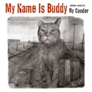 Ry Cooder My Name Is Buddy, 2007