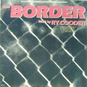 Ry Cooder The Border, 1982