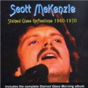 Scott McKenzie Stained Glass Reflections: Anthology, 1960-1970, 2001