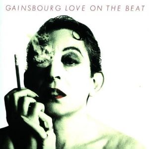 Serge Gainsbourg Love on the Beat, 1984