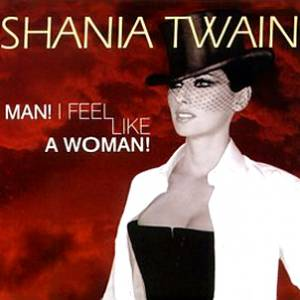 Man I Feel Like a Woman Album