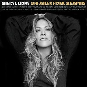 Sheryl Crow 100 Miles from Memphis, 2010