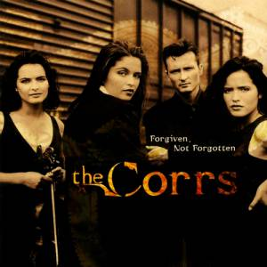 The Corrs Forgiven, Not Forgotten, 1995