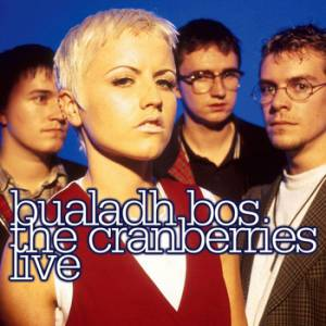Bualadh Bos: The Cranberries Live Album