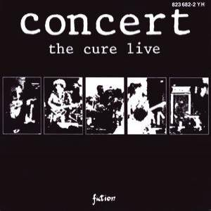 Concert: The Cure Live - album