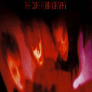 The Cure Pornography, 1982