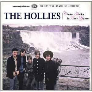 Clarke, Hicks & Nash Years: The Complete Hollies April 1963 - October 1968 Album