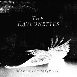 The Raveonettes Raven in the Grave, 2011