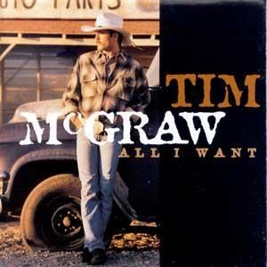 Tim McGraw All I Want, 1995