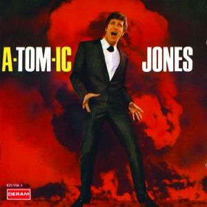 Tom Jones A-tom-ic Jones, 1966