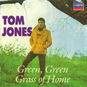 Tom Jones Green, Green Grass of Home, 1967