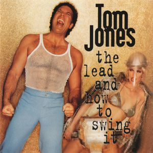 Tom Jones The Lead and How to Swing It, 1994