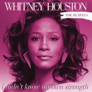 I Didn't Know My Own Strength:The Remixes Album