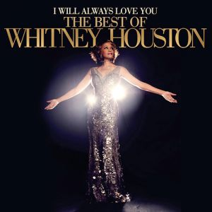 I Will Always Love You: TheBest of Whitney Houston Album